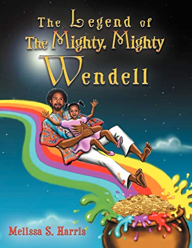 9781468523485: The Legend of The Mighty, Mighty Wendell