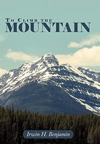 9781468523775: To Climb the Mountain