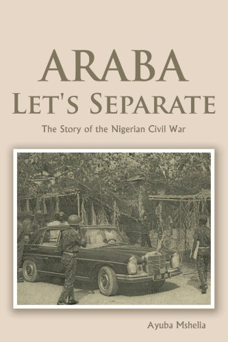 9781468524277: Araba Let's Separate: The Story of the Nigerian Civil War