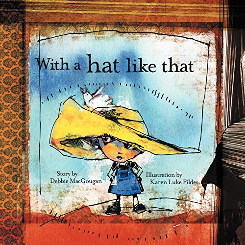 With A Hat Like That: Debbie MacGougan