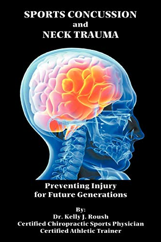 Sports Concussion and Neck Trauma: Preventing Injury for Future Generations: Roush, Dr. Kelly J.
