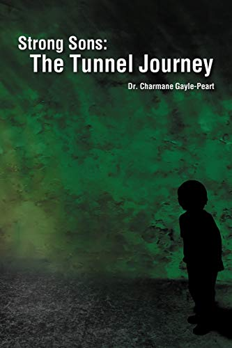 Strong Sons The Tunnel Journey: Dr. Charmane Gayle-Peart