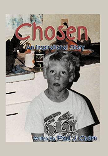 Chosen: An Inspirational Story: Paul J. Caden