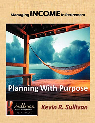 9781468533156: Managing Income in Retirement: Planning With Purpose