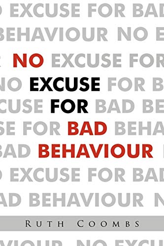 9781468534139: No Excuse For Bad Behaviour