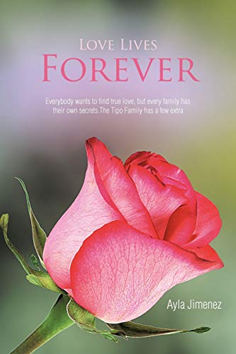Love Lives Forever Everybody Wants to Find True Love, But Every Family Has Their Own Secrets. The ...