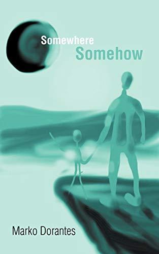 Somewhere Somehow: Marko Dorantes