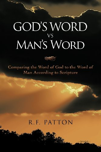 9781468536072: God's Word vs. Man's Word: Comparing the Word of God to the Word of Man According to Scripture