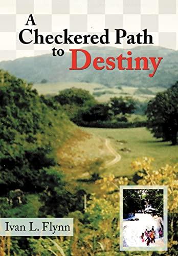 A Checkered Path to Destiny: Ivan L. Flynn