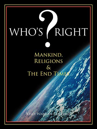 Whos ? Right: Mankind, Religions the End Times: Kelly Warman-Stallings