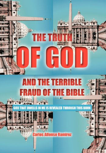 9781468537611: The Truth of God and the Terrible Fraud of the Bible: God That Dwells in Me Is Revealed Through This Book
