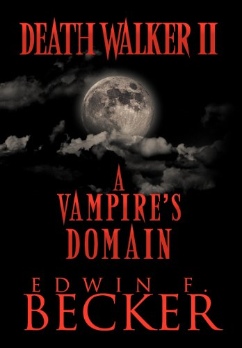 9781468538045: Deathwalker II: A Vampire's Domain