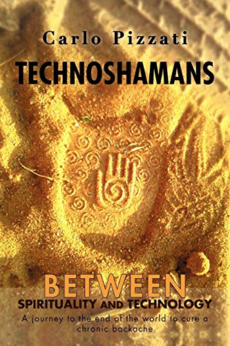 9781468538472: Technoshamans: Between Spirituality and Technology A Journey to the End of the World to Cure a Chronic Backache