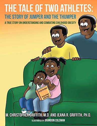 9781468540147: The Tale of Two Athletes: The Story of Jumper and the Thumper: A True Story on Understanding and Combating Childhood Obesity