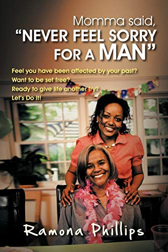 "Momma Said, ""Never Feel Sorry For A Man"": Feel you have been affected by your past? Want ..."