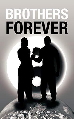 BROTHERS FOREVER: JACKSON JR, FRANK LEE