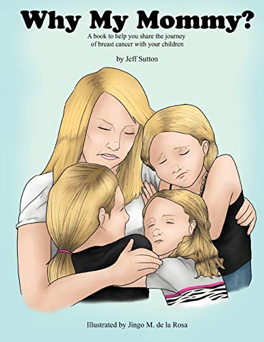 9781468541274: Why My Mommy?: A Book to Help You Share the Journey of Breast Cancer With Your Children