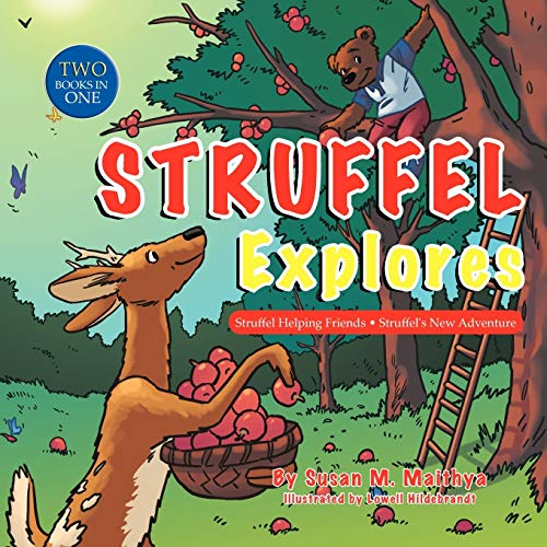 Struffel Explores: Struffel Helping Friends Struffels New Adventure: Susan M. Maithya