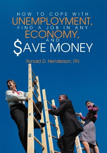 9781468541922: How to Cope with Unemployment, Find a Job in Any Economy, and Save Money