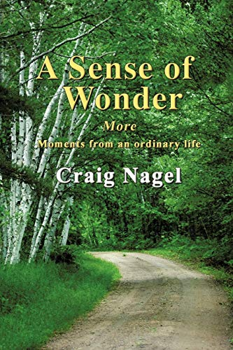 A Sense of Wonder: More moments from an ordinary life: Nagel, Craig
