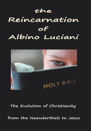9781468542158: The Reincarnation of Albino Luciani: In Search of the Human Soul