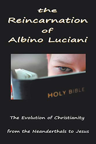 9781468542165: The Reincarnation of Albino Luciani: In Search of the Human Soul