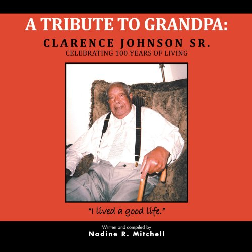 9781468542905: A Tribute To Grandpa:: Clarence Johnson Sr. Celebrating 100 Years of Living