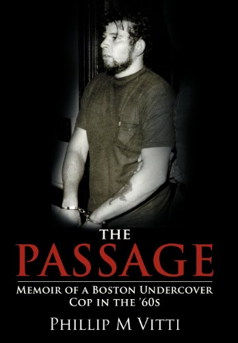 9781468543346: The Passage: Memoir of a Boston Undercover Cop in the '60s