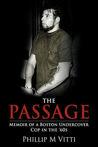 9781468543353: The Passage: Memoir of a Boston Undercover Cop in the '60s