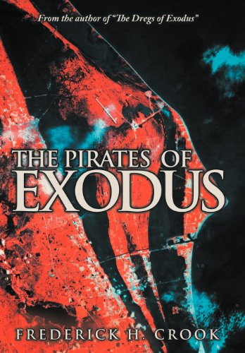 9781468543407: The Pirates of Exodus: From the Author of