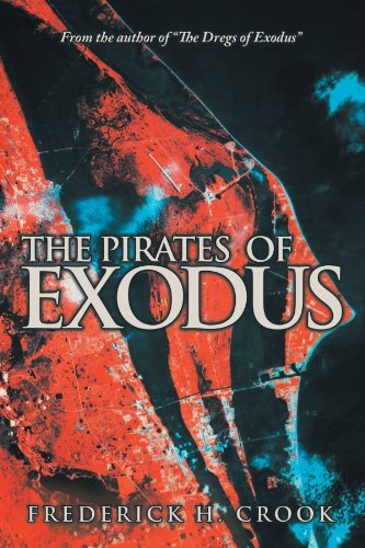 9781468543414: The Pirates Of Exodus: From the author of