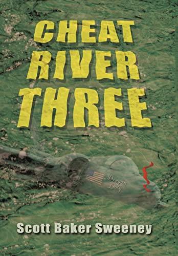 Cheat River Three: Sweeney, Scott Baker
