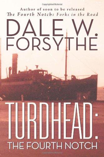 Turdhead: The Fourth Notch: Forsythe, Dale W. *INSCRIBED*