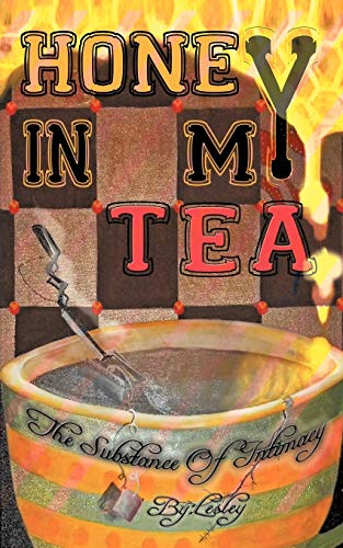Honey in My Tea The Substance of Intimacy: Lesley Henderson