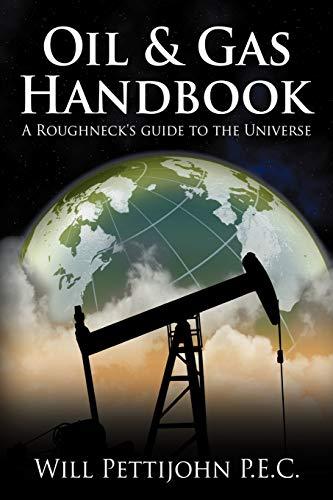 9781468545319: Oil & Gas Handbook: A Roughneck's Guide to the Universe