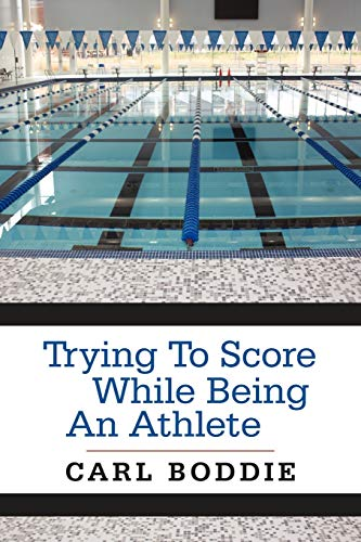 Trying to Score While Being An Athlete: Carl Boddie