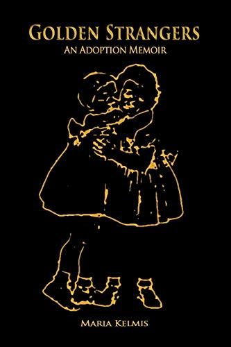 9781468545708: Golden Strangers: An Adoption Memoir