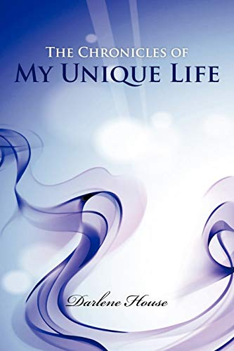 9781468545753: The Chronicles of My Unique Life