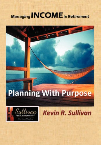 9781468545906: Managing Income in Retirement: Planning With Purpose