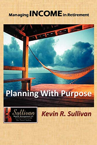 9781468545913: Managing Income in Retirement: Planning With Purpose