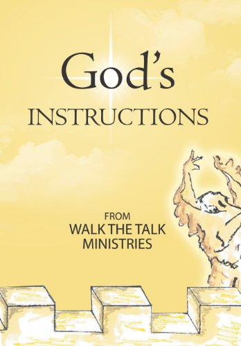 Gods Instructions: WALK THE TALK MINISTRIES