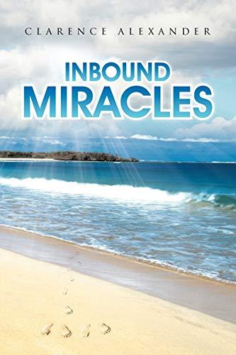 Inbound Miracles: Clarence Alexander