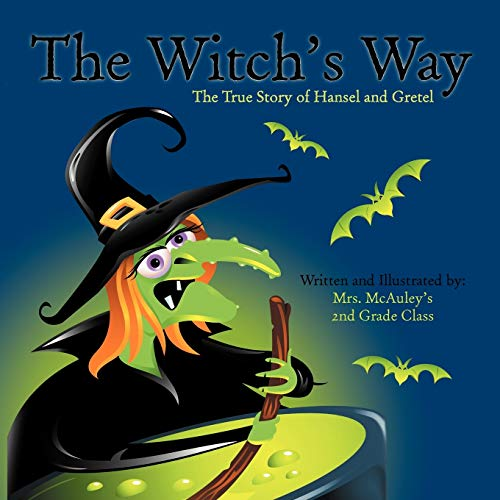 9781468548556: The Witch's Way: The True Story Of Hansel And Gretel