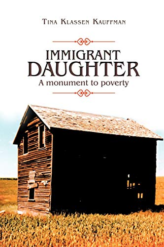 9781468550924: Immigrant Daughter: A Monument to Poverty