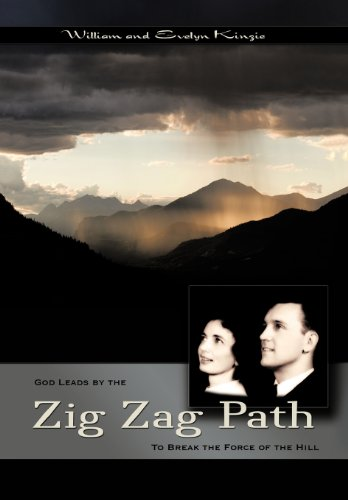 The Zig-Zag Path: To Break the Force of the Hill: William Raymond Kinzie