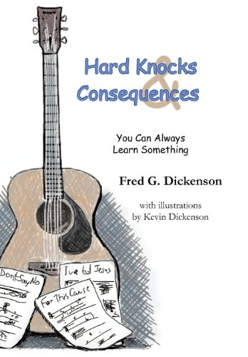 9781468552256: Hard Knocks and Consequences: You Can Always Learn Something