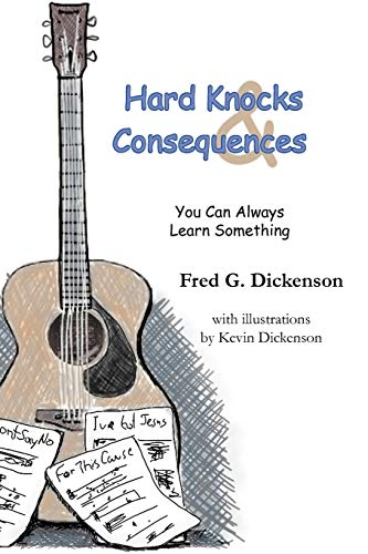 9781468552263: Hard Knocks And Consequences: You Can Always Learn Something