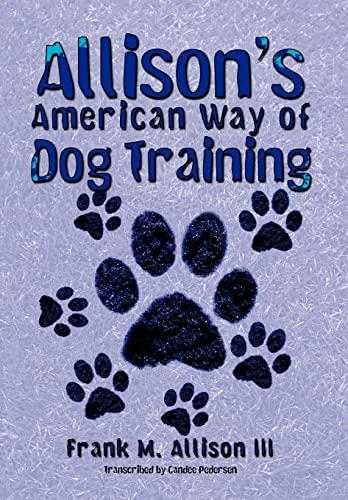 9781468552959: Allison's American Way of Dog Training