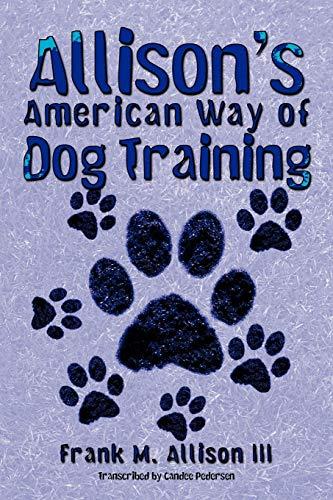 9781468552966: Allison's American Way of Dog Training