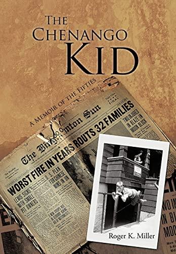 The Chenango Kid: A Memoir of the Fifties: Roger K. Miller